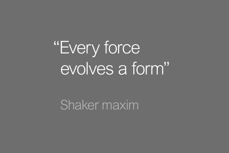 Every force evolves a form